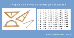 Os Ângulos e o Sistema de Numeração Sexagesimal