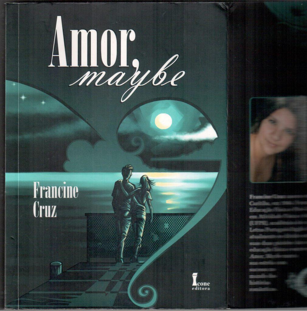 Amor,  maybe, de Francine Cruz capa 001